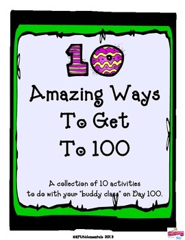 10 Amazing Ways to 100!  100th Day Centers:  FREEBIE in Preview