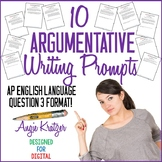 10 Argumentative Writing Prompts {AP Lang Q3 Format} Distance Learning