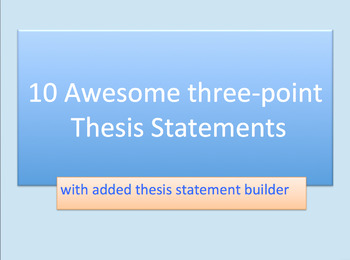 10 Awesome three-point thesis statements