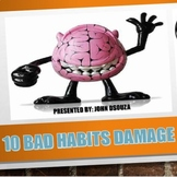 10 BAD HABITS THAT DAMAGE OUR BRAIN: PRESENTATION