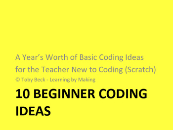 10 Beginner Coding Ideas: A Year's Worth of Coding (Scratch) Projects