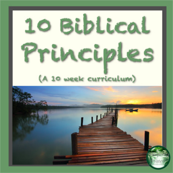 10 Biblical Principles (A study or curriculum for family life)