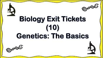 10 Biology Exit Ticket- Genetics: The Basics