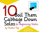 10 Boil Them Cabbage Down Solos for Beginner Violin