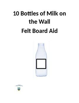 10 Bottles of Milk on the Wall - Felt Board