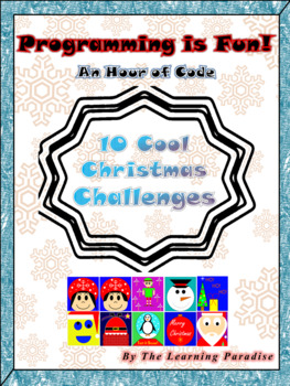 10 COOL Christmas Challenges for Students * Programming is Fun! *An Hour of Code