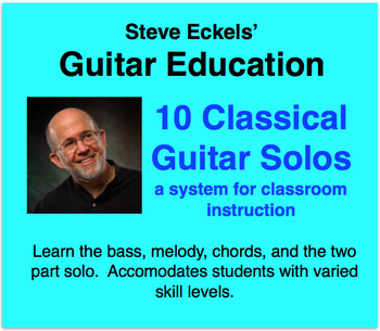 10 Classical Guitar Solos: a system for classroom instruction