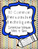 10 Commonly Used Persuasive Techniques: Interactive Notes & Quiz