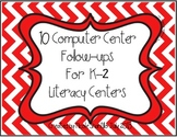10 Computer Center Follow Ups for Literacy Centers