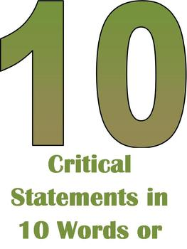 10 Critical Statements in 10 Words or Less