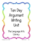 10 Day Argument Writing Unit