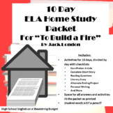 """10 Day ELA Home Study Packet for """"To Build a Fire"""" (Quaran"""