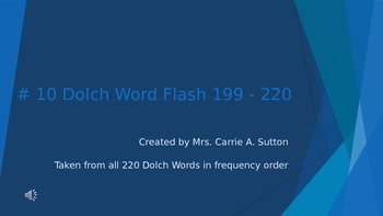 #10 Dolch Word Flash 199 - 220 PowerPoint Slideshow