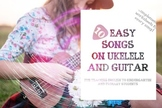 10 Easy Songs On Ukelele And Guitar + Complementary Worksheets