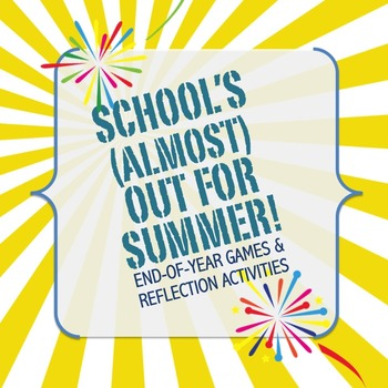 End of Year Games and Reflection Activities