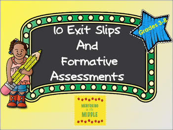 10 Exit Slips and Formative Assessments