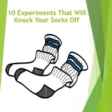 10 Experiments That Will Knock Your Socks Off!!!!