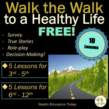 10 FREE Health Lessons: Help Your Students Walk the Walk (3rd - 12th Grades)