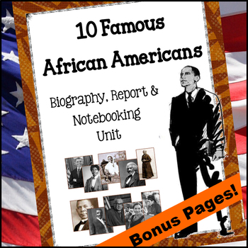 10 Famous African Americans - Biographical Research & Report Unit