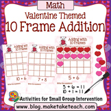10 Frame Addition - Valentine Themed Activity