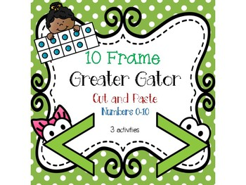 10 Frame Greater Gator Cut and Paste 0-10 [3 activities]