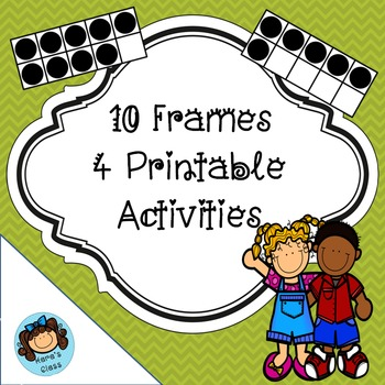10 Frames- 4 Printable Activities!