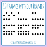 10 Frames without Frames for Circling etc Counting Number Sense Clip Art Set