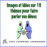 Images and French Discussion Prompts on 10 Themes - Images