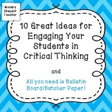 10 Great Ideas for Engaging Your Students in Critical Thinking