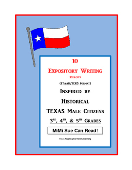 10 Historical Texas Citizens (Male) Expository Writing Prompts STAAR 3rd 4th 5th