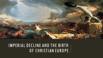 10. Imperial Decline and the Birth of Christian Europe