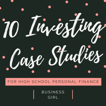 10 Investing Case Studies for Investment Strategies and Investment Types