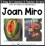 10 Joan Miro: Famous Artists Lessons (from Art History for Elementary 2)