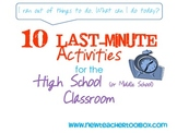 10 Last- Minute Activities for the High School (or Middle School) Classroom