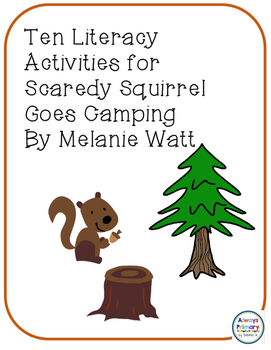 10 Literacy Activities for Scaredy Squirrel Goes Camping