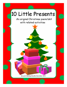 10 Little Presents:  An original Christmas poem/skit with related activities