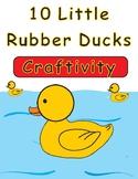 10 Little Rubber Ducks Craftivity