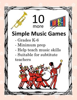 10 MORE Simple Music Games- no prep, no materials needed!