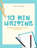 10 Min Writing: 50 Writing Prompts for Middle Schoolers (Book 1)