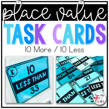 10 More / 10 Less Less Task Cards {2 Digit Numbers}