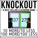 10 More, 10 Less, 100 More, 100 Less KNOCKOUT