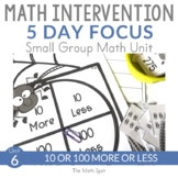 10 More 10 Less 100 More 100 Less | Small Group Math Inter