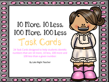 10 More, 10 Less, 100 More, 100 Less Task Cards