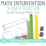 10 More 10 Less  | 1st Grade Small Group Math Intervention Unit
