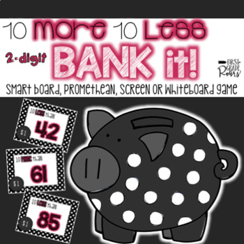 10 More 10 Less 2-Digit Bank It! Projectable Game