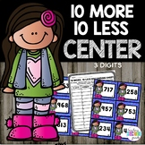 10 More 10 Less (3 Digit Numbers) Math Center