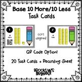 10 More 10 Less Base 10 QR Code Task Cards