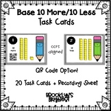 10 More 10 Less Base 10 QR Code Task Cards