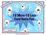 10 More-10 Less Card Game Fun (Common Core Aligned)