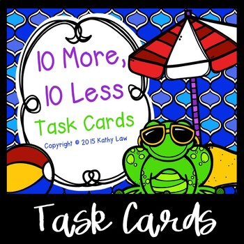 10 More, 10 Less Task Cards